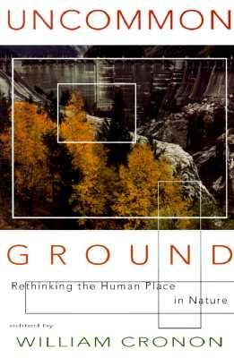 Uncommon Ground By Cronon, William (EDT)